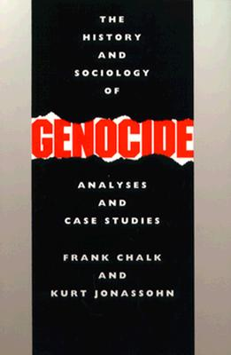 The History and Sociology of Genocide By Chalk, Frank/ Jonassohn, Kurt
