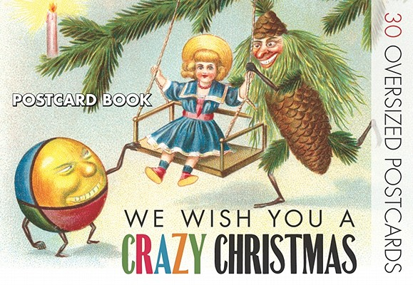 We Wish You a Crazy Christmas By Green Tiger Press (COR)