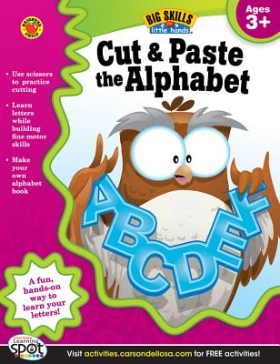 Cut & Paste the Alphabet Activity Book, Grades Preschool - K By Brighter Child (COR)/ Carson Dellosa Publishing (COR)